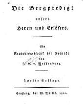 Die Bergpredigt unsers herrn und Erlosers: ein Neujahrsgeschenk für Freunde von I.H. Wessenberg