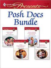 Posh Docs Bundle: Her Baby Secret\The Greek Children's Doctor\Her Honorable Playboy\Sheikh Surgeon