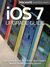 iOS 7 Upgrade Guide: Everything you need to know about Apple's newest mobile operating system