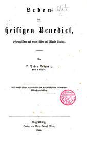 Leben des heiligen Benedict,: ordensstifters und ersten Abtes auf Monte Cassino
