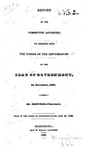 Report of the Committee Appointed to Enquire Into the Causes of the Disturbances at the Seat of Government, in December, 1838