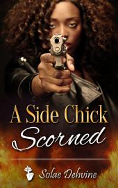 A Side Chick Scorned: Urban Romance