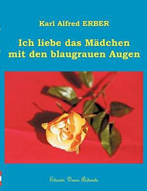 Ich Liebe Das M  dchen Mit Den Blaugrauen Augen PDF