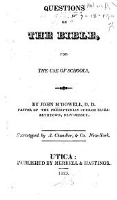 Questions on the Bible: For the Use of Schools