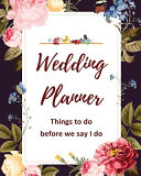 Wedding Planner  Things to Do Before We Say I Do