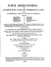 Lex Mercatoria Or a Complete Code of Commercial Law, Being a General Guide to All Men in Business. 6th Ed. Enlarged (etc.)
