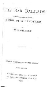 The Bab Ballads: With which are Included Songs of a Savoyard