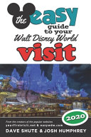 The Easy Guide to Your Walt Disney World Visit 2020