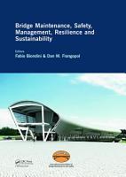 Bridge Maintenance  Safety  Management  Resilience and Sustainability PDF