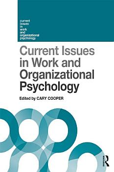Current Issues in Work and Organizational Psychology PDF