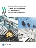 OECD Public Governance Reviews Public Procurement for Innovation Good Practices and Strategies PDF