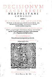 Decisionvm Sacri Regii Neapolitani Consilii: cum additionibus