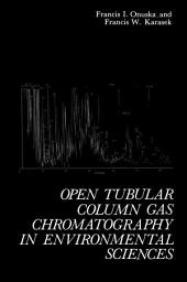 Open Tubular Column Gas Chromatography in Environmental Sciences