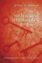Unlocked Treasures: Contemplative Aspects of Faith