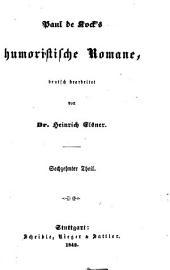 Paul de Kock's humoristische Romane, deutsch bearbeitet von Heinrich Elsner: Band 16