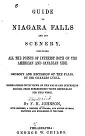 Guide to Niagara Falls and Its Scenery: Including All the Points of Interest Both on the American and Canadian Side
