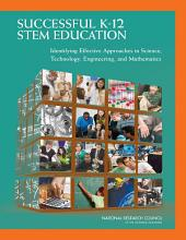 Successful K-12 STEM Education: Identifying Effective Approaches in Science, Technology, Engineering, and Mathematics