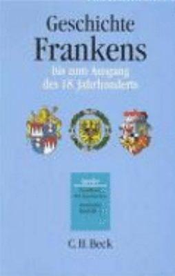 Geschichte Frankens bis zum Ausgang des 18  Jahrhunderts PDF