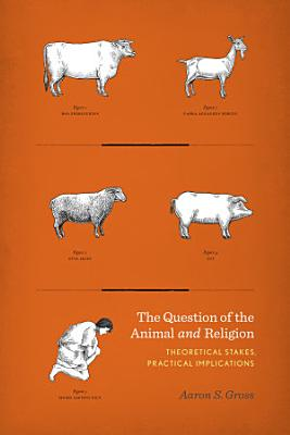 The Question of the Animal and Religion PDF