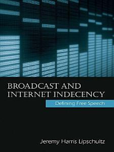Broadcast and Internet Indecency Book