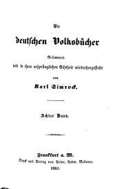 Die Deutschen Volksbücher gesammelt und in ihrer ursprünglichen Echtheit hergestellt von mit Holzschnitten: Band 8