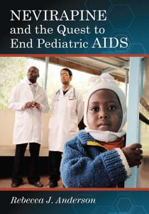 Nevirapine and the Quest to End Pediatric AIDS PDF
