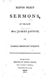 Eleven Select Sermons of the Late Rev. James Saurin: On Various Important Subjects