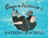 Queen Victoria's Bathing Machine: with audio recording