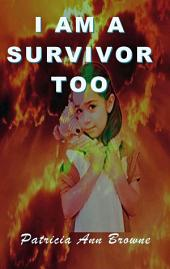 I Am a Survivor, Too
