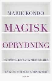 Magisk oprydning: En simpel, effektiv metode, der en gang for alle fjerner rod
