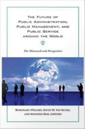 The Future of Public Administration around the World: The Minnowbrook Perspective