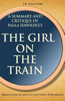 A Summary and Critique of Paula Hawkins's the Girl on the Train