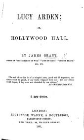 Lucy Arden; or, Hollywood Hall. A new edition
