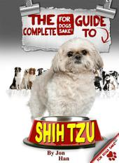 The Complete Guide to Shih Tzu