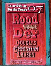 Rood Der: 07: In or Out, or On the Fence