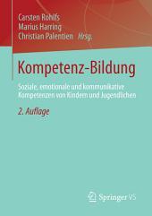 Kompetenz-Bildung: Soziale, emotionale und kommunikative Kompetenzen von Kindern und Jugendlichen, Ausgabe 2