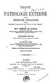 Traité de pathologie externe et de médecine opératoire, avec des résumés d'anatomie des tissus et des régions: Volume2