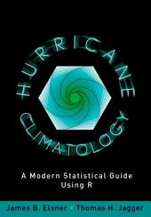 Hurricane Climatology: A Modern Statistical Guide Using R