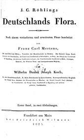 Deutschlands Flora. Nach einem veränderten und erweiterten Plane bearb. von Franz Carl Mertens und Wilhelm Daniel Joseph Koch: Band 1
