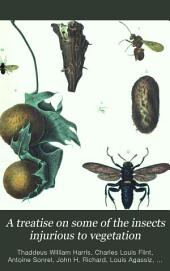 A treatise on some of the insects injurious to vegetation