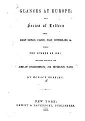 Glances at Europe: In a Series of Letters from Great Britain, France, Italy, Switzerland, &c., During the Summer of 1851. Including Notices of the Great Exhibition, Or World's Fair