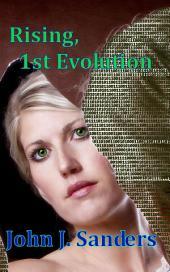 Rising, 1st Evolution