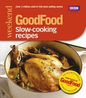 Good Food: Slow-cooking Recipes: Triple-tested Recipes