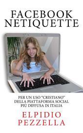 Netiquette Cristiana: per un uso «cristiano» della piattaforma social più diffusa in Italia