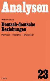 Deutsch-deutsche Beziehungen: Prämissen, Probleme, Perspektiven, Ausgabe 4