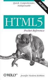HTML5 Pocket Reference: Quick, Comprehensive, Indispensable, Edition 5