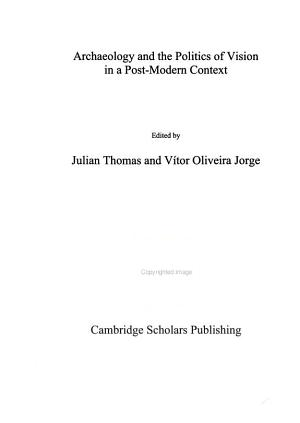 Archaeology and the Politics of Vision in a Post modern Context PDF