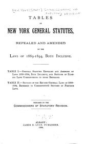 Tables of New York General Statutes Repealed and Amended by the Laws of 1889-1894, Both Inclusive ...