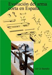 Evolución del arma corta en España
