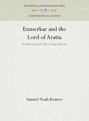 Enmerkar and the Lord of Aratta